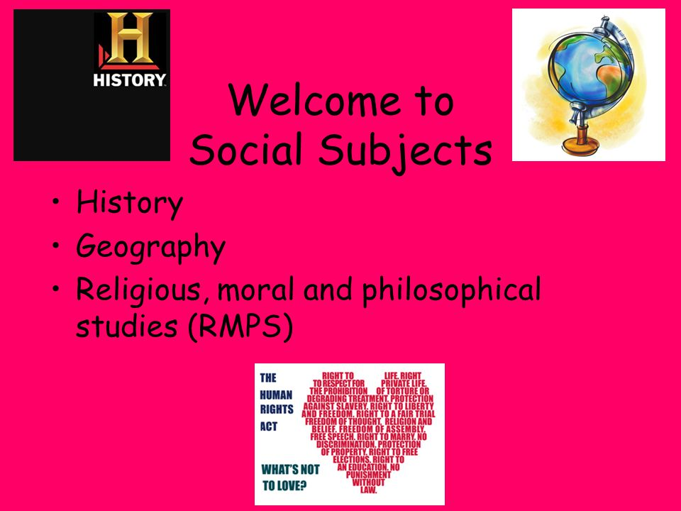 Welcome to Social Subjects History Geography Religious, moral and philosophical studies (RMPS)