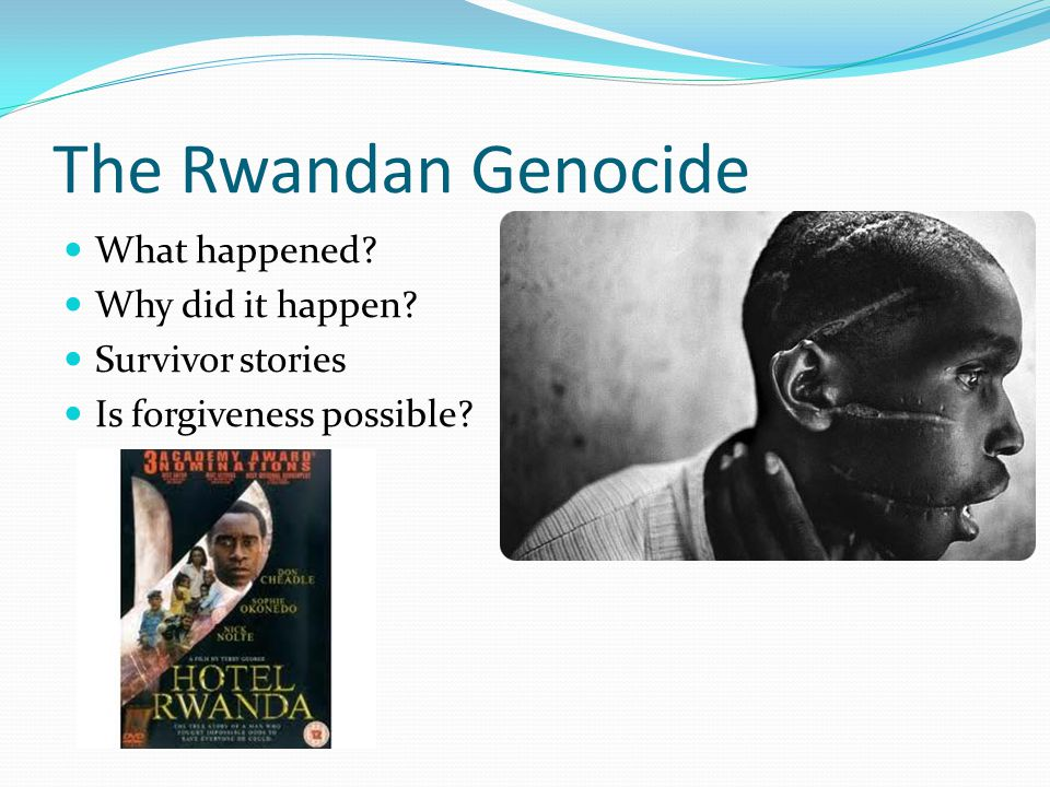 The Rwandan Genocide What happened Why did it happen Survivor stories Is forgiveness possible