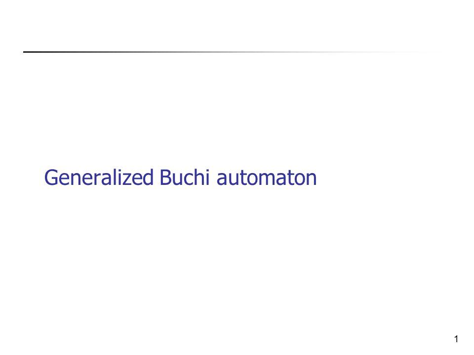 1 Generalized Buchi automaton