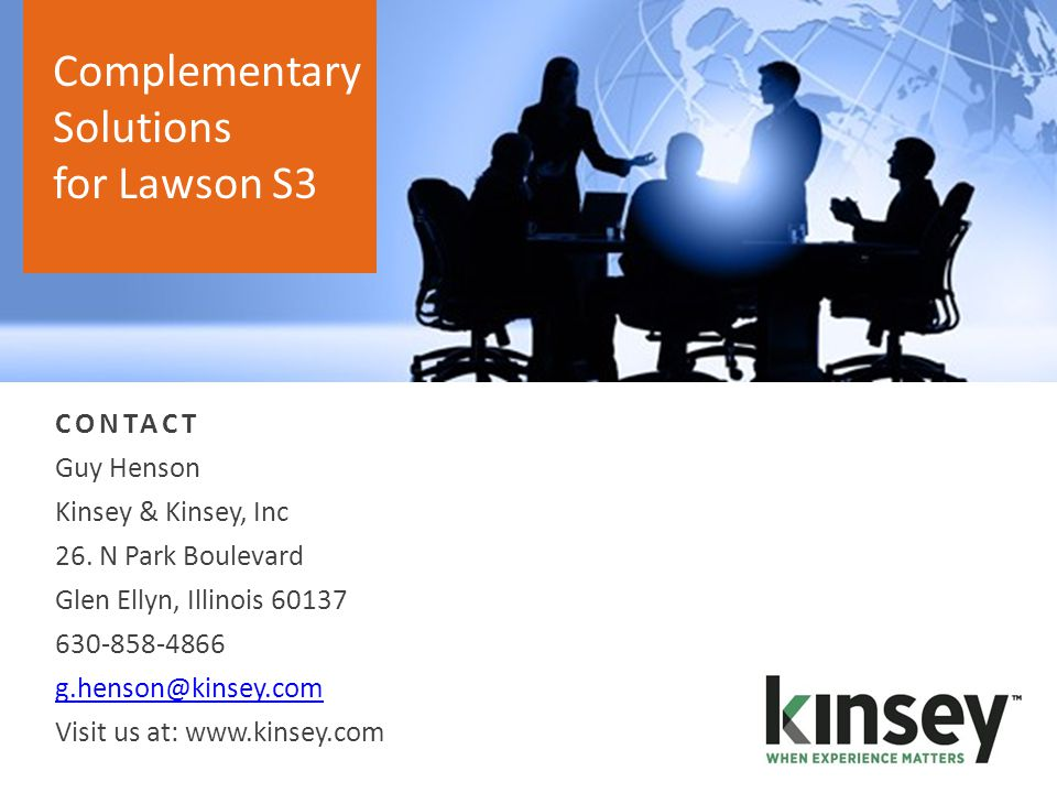 Complementary Solutions for Lawson S3 CONTACT Guy Henson Kinsey & Kinsey, Inc 26.