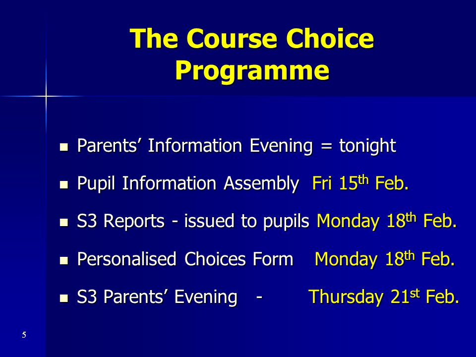 The Course Choice Programme Parents' Information Evening = tonight Parents' Information Evening = tonight Pupil Information Assembly Fri 15 th Feb. Pu