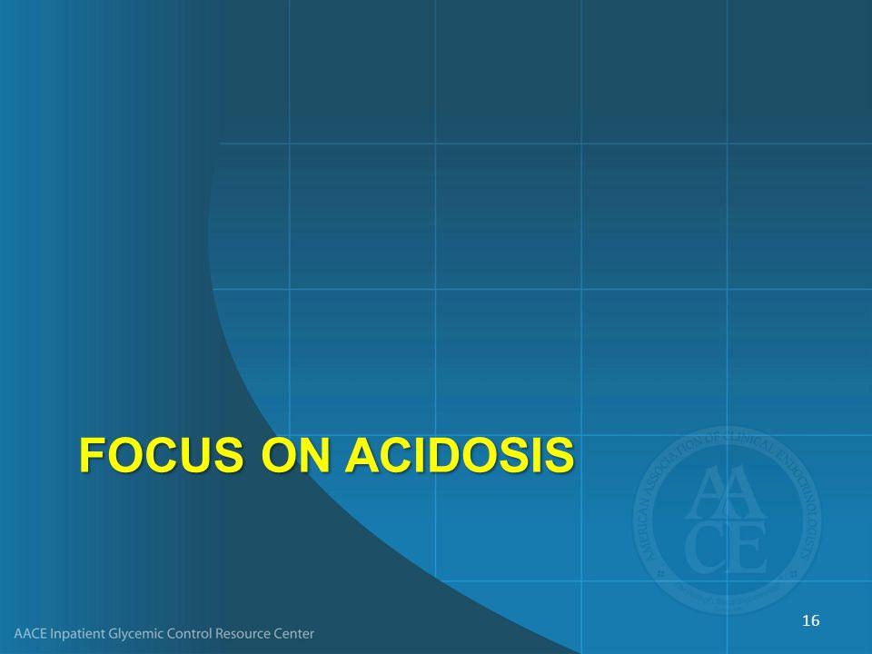 FOCUS ON ACIDOSIS 16
