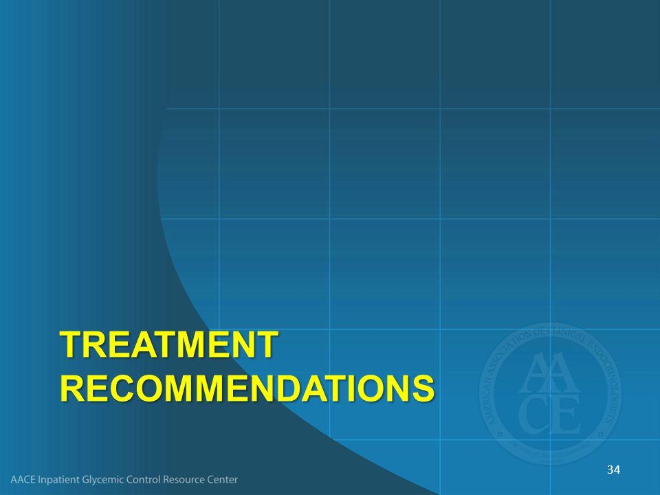 TREATMENT RECOMMENDATIONS 34