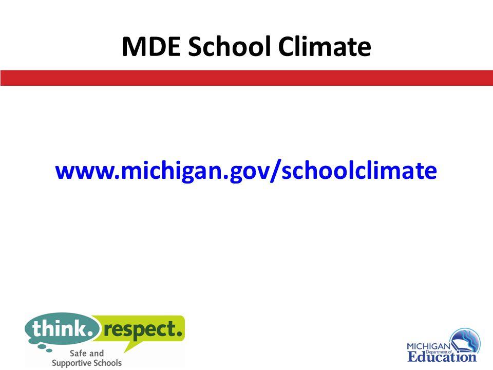 MDE School Climate www.michigan.gov/schoolclimate