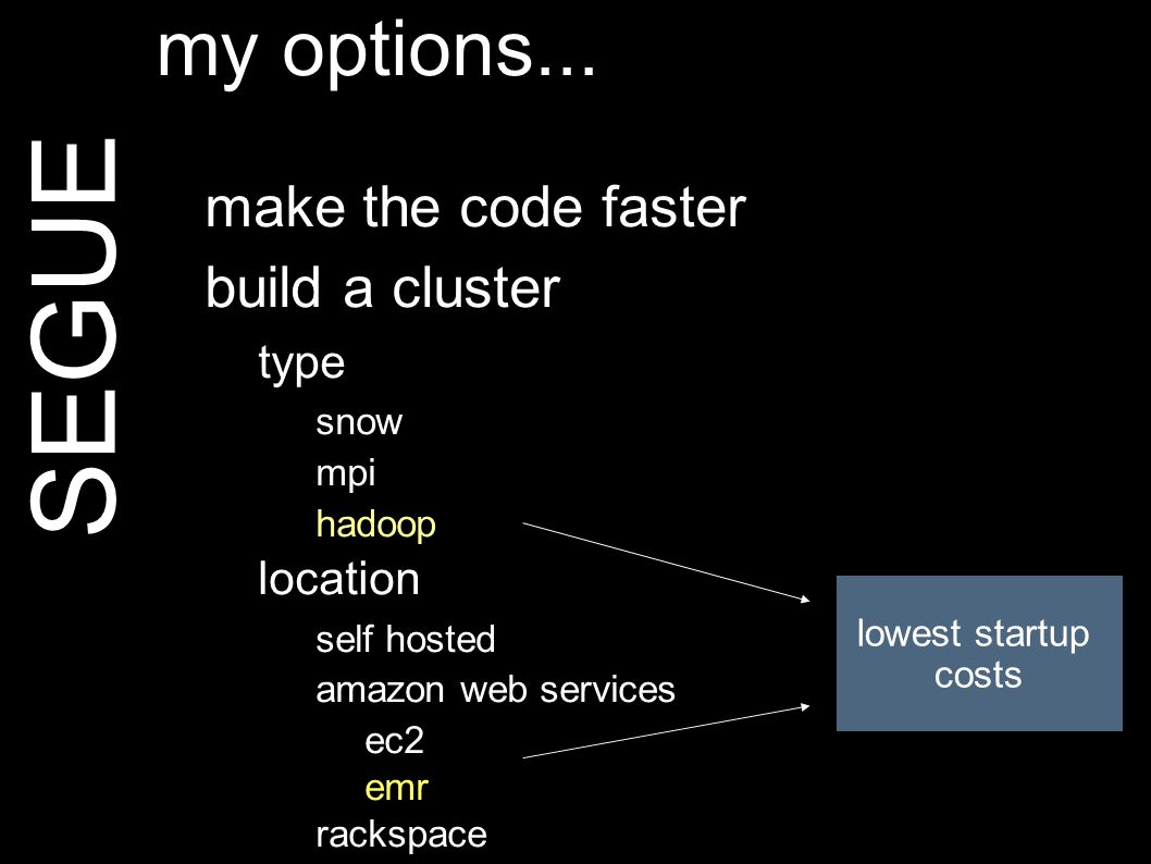 SEGUE syntax... require(segue) myCluster <- createCluster() contratulations. we ve built a cluster!