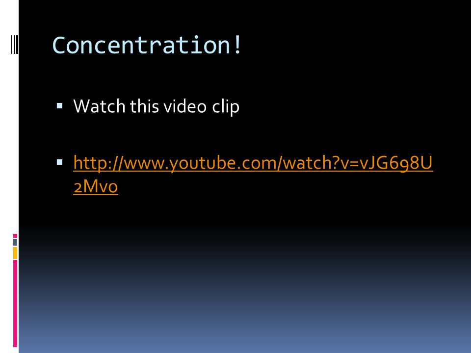 Concentration.