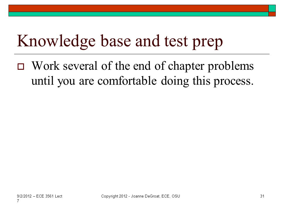 Knowledge base and test prep  Work several of the end of chapter problems until you are comfortable doing this process.