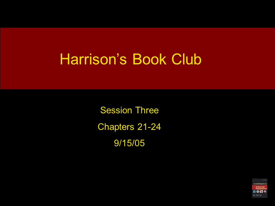 Harrison's Book Club Session Three Chapters 21-24 9/15/05 Harrison's Book Club