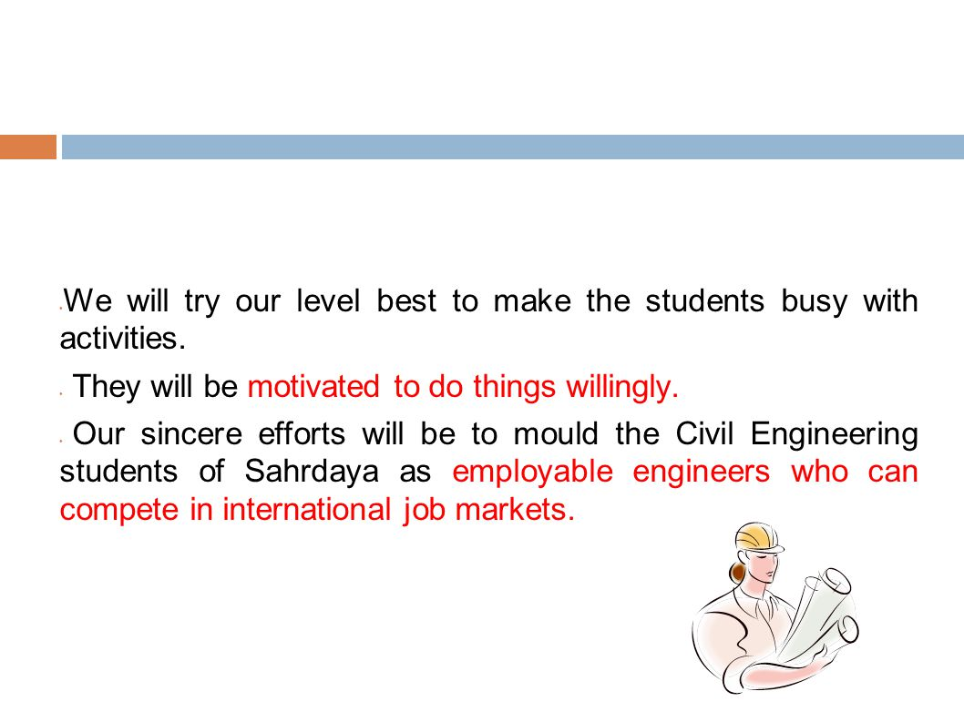 We will try our level best to make the students busy with activities.