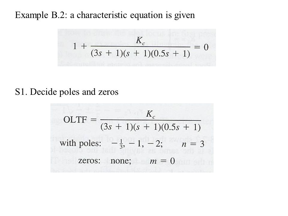 Example B.2: a characteristic equation is given S1. Decide poles and zeros