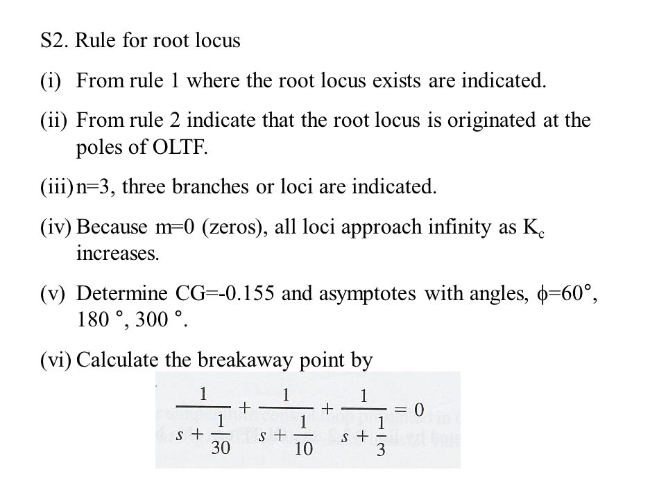 S2. Rule for root locus (i)From rule 1 where the root locus exists are indicated. (ii)From rule 2 indicate that the root locus is originated at the po