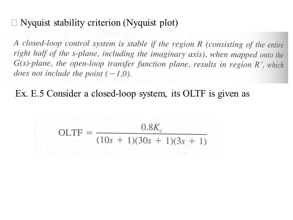 ※ Nyquist stability criterion (Nyquist plot) Ex. E.5 Consider a closed-loop system, its OLTF is given as