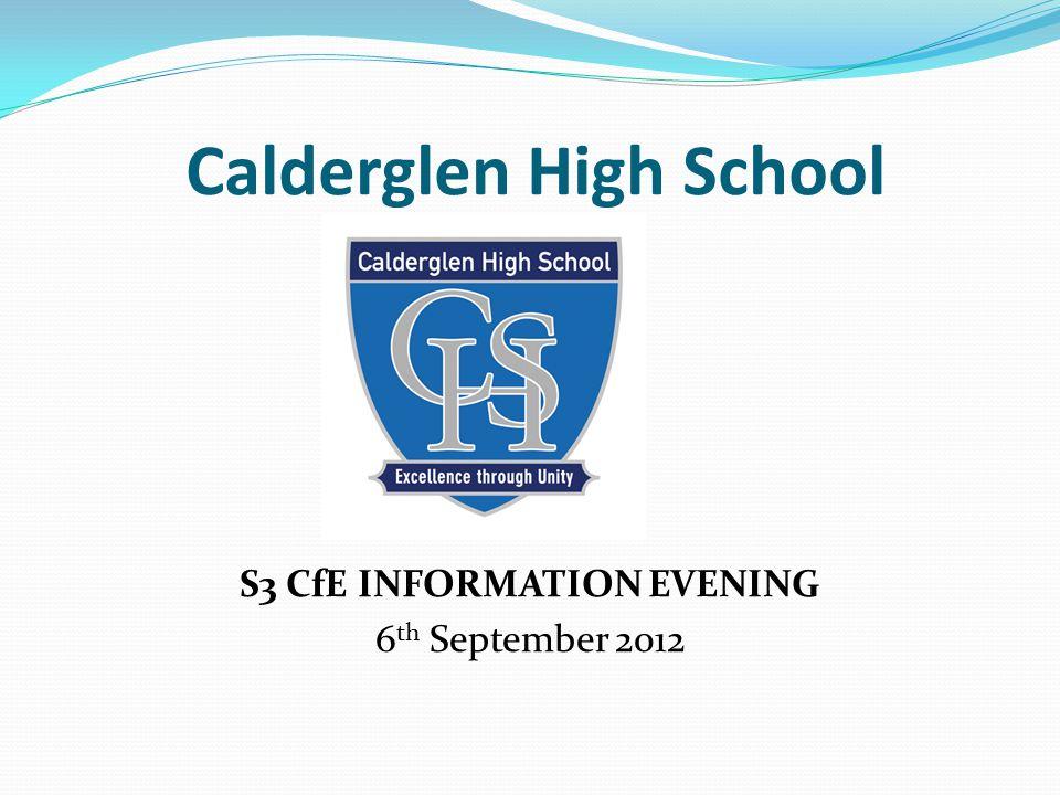 Calderglen High School S3 CfE INFORMATION EVENING 6 th September 2012