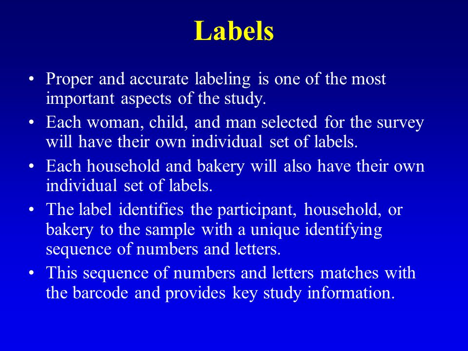 Labels Proper and accurate labeling is one of the most important aspects of the study.