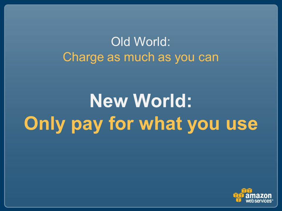 New World: Only pay for what you use