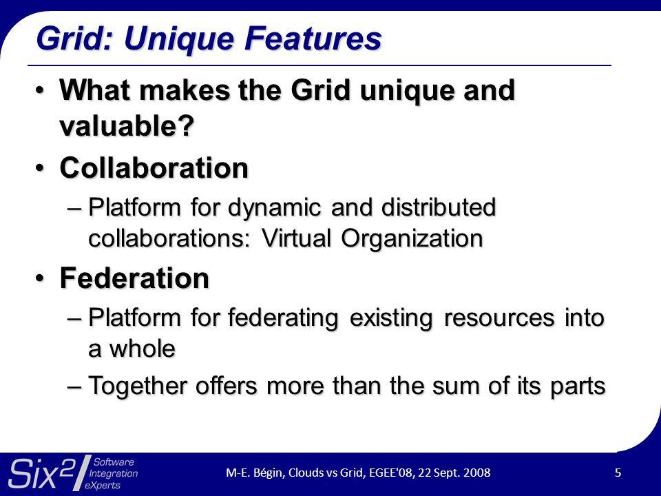 Grid: Unique Features What makes the Grid unique and valuable What makes the Grid unique and valuable.