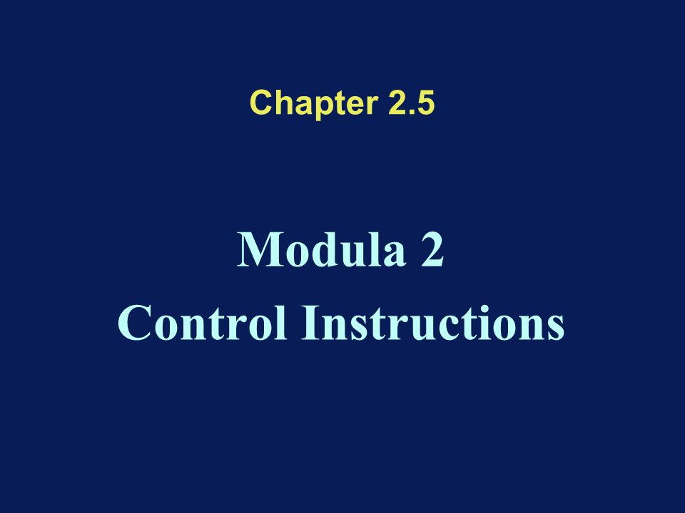 Chapter 2.5 Modula 2 Control Instructions