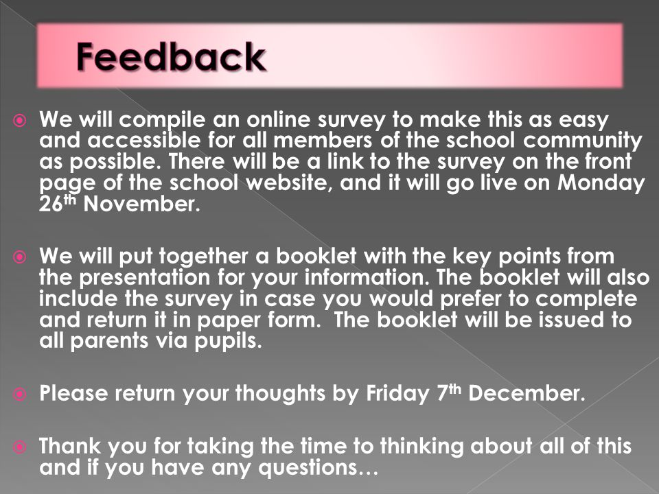  We will compile an online survey to make this as easy and accessible for all members of the school community as possible. There will be a link to th