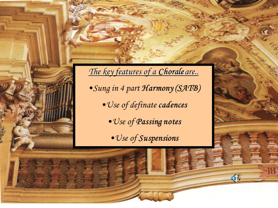 The key features of a Chorale are..