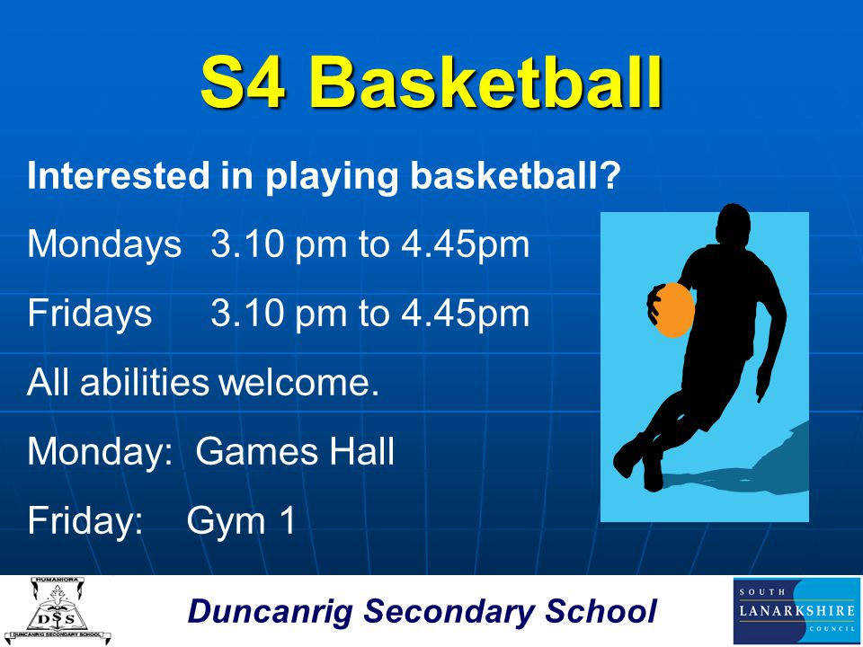Duncanrig Secondary School S4 Basketball Interested in playing basketball.