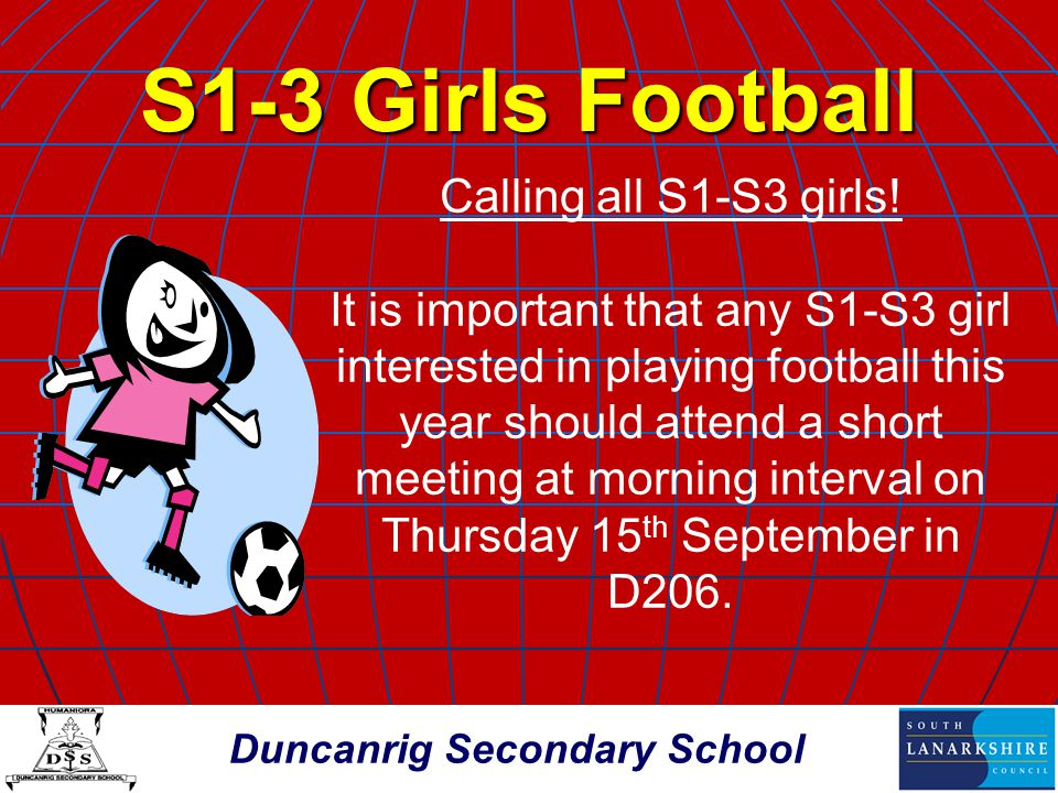 Duncanrig Secondary School S1-3 Girls Football Calling all S1-S3 girls.