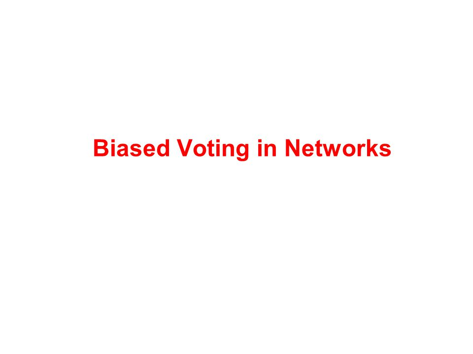 Biased Voting in Networks
