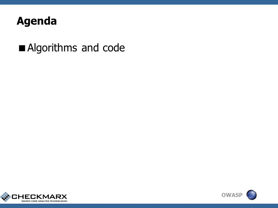 OWASP Agenda  Algorithms and code