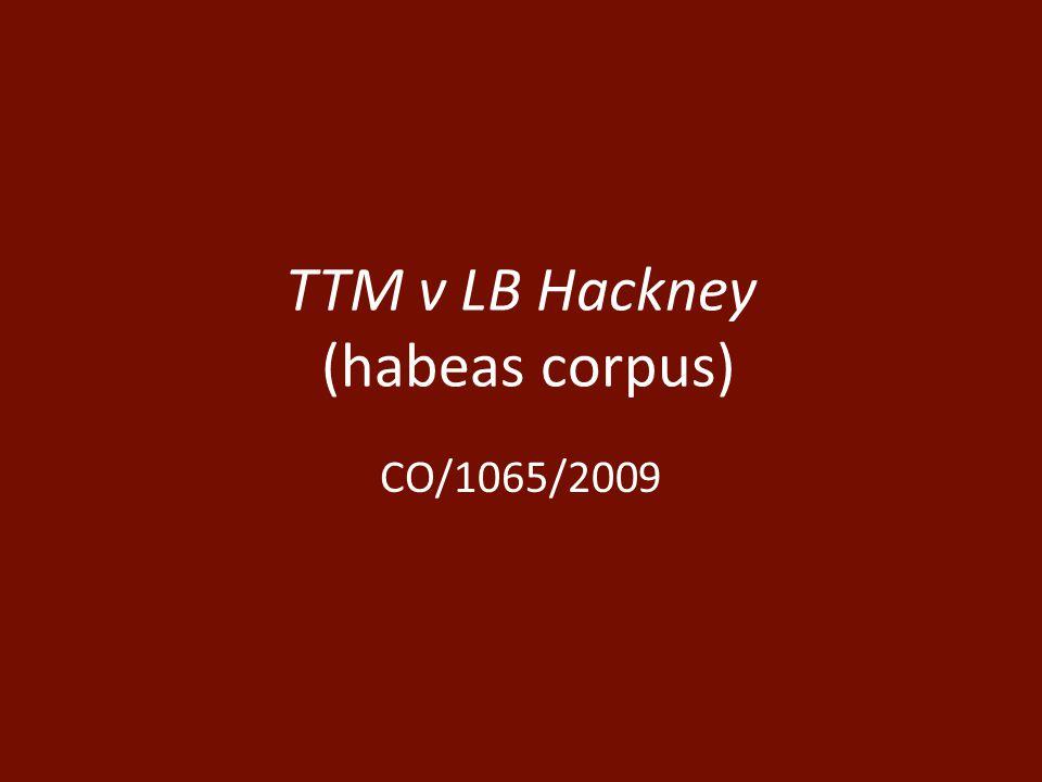 TTM v LB Hackney (habeas corpus) CO/1065/2009