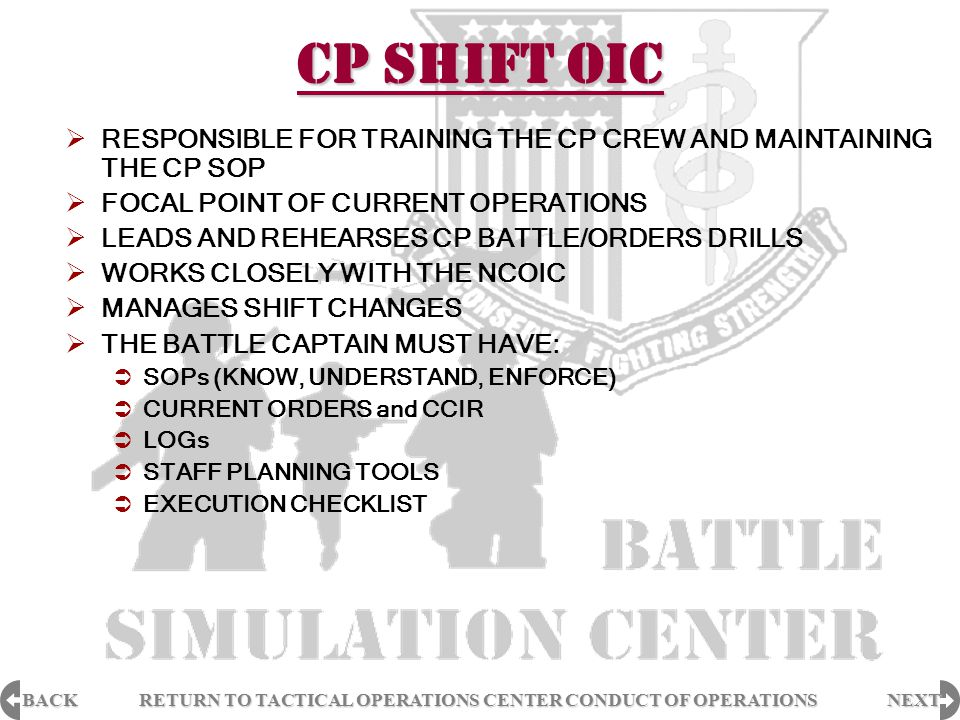 BACK NEXT RETURN TO TACTICAL OPERATIONS CENTER CONDUCT OF OPERATIONS RETURN TO TACTICAL OPERATIONS CENTER CONDUCT OF OPERATIONS CP SHIFT OIC  RESPONS