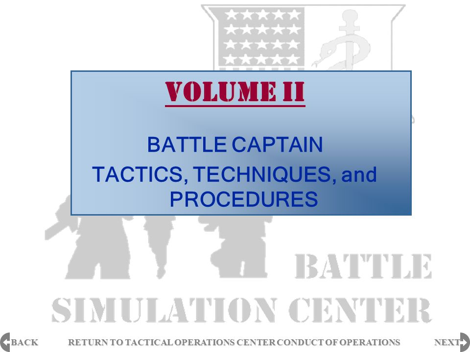 BACK NEXT RETURN TO TACTICAL OPERATIONS CENTER CONDUCT OF OPERATIONS RETURN TO TACTICAL OPERATIONS CENTER CONDUCT OF OPERATIONS VOLUME II BATTLE CAPTA