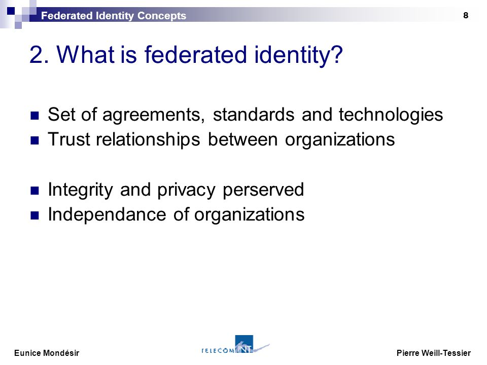 Eunice Mondésir Pierre Weill-Tessier 8 2. What is federated identity.