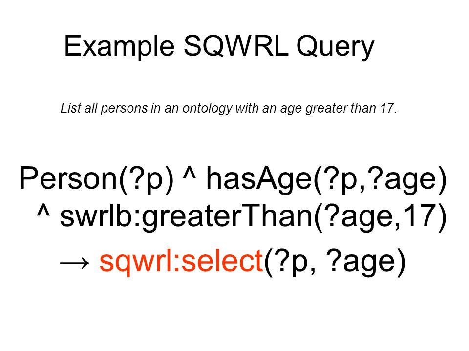 SQWRL: Complex Aggregation Patient(?p) ^ hasDrug(?p,?d) ^ hasDose(?d, ?dose) ° sqwrl:makeSet(?s, ?dose) ^ sqwrl:groupBy(?s, ?p, ?d) ^ sqwrl:avg(?avg, ?s) → sqwrl:select(?p, ?d, ?avg) List the average dose of each drug taken by each patient.