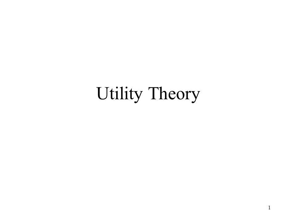 1 Utility Theory