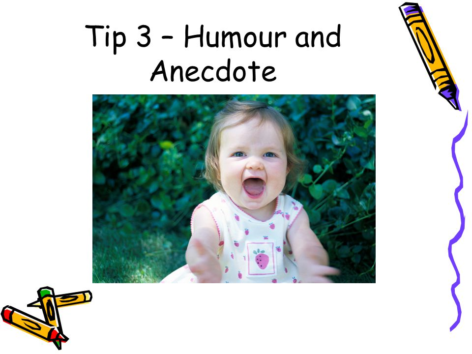 Tip 3 – Humour and Anecdote