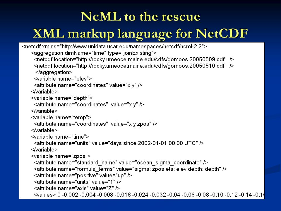 NcML to the rescue XML markup language for NetCDF
