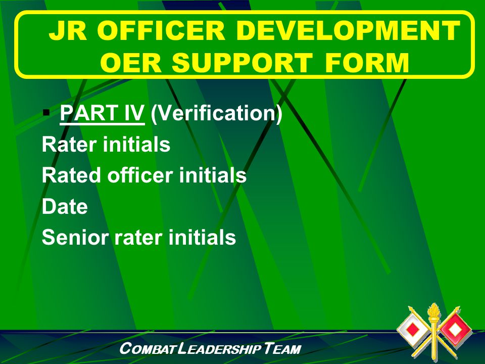 C OMBAT L EADERSHIP T EAM JR OFFICER DEVELOPMENT OER SUPPORT FORM Improving Developing Building Learning