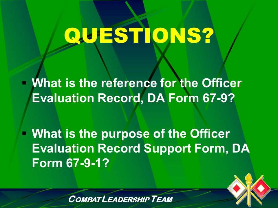 C OMBAT L EADERSHIP T EAM OFFICER EVALUATION RECORD  Part VII: (Senior Rater Comments) Evaluate Rated Officer's Promotion Potential to the next higher grade Potential Compared with other officers the blocks Comments on Performance/Potential List 3 future assignments