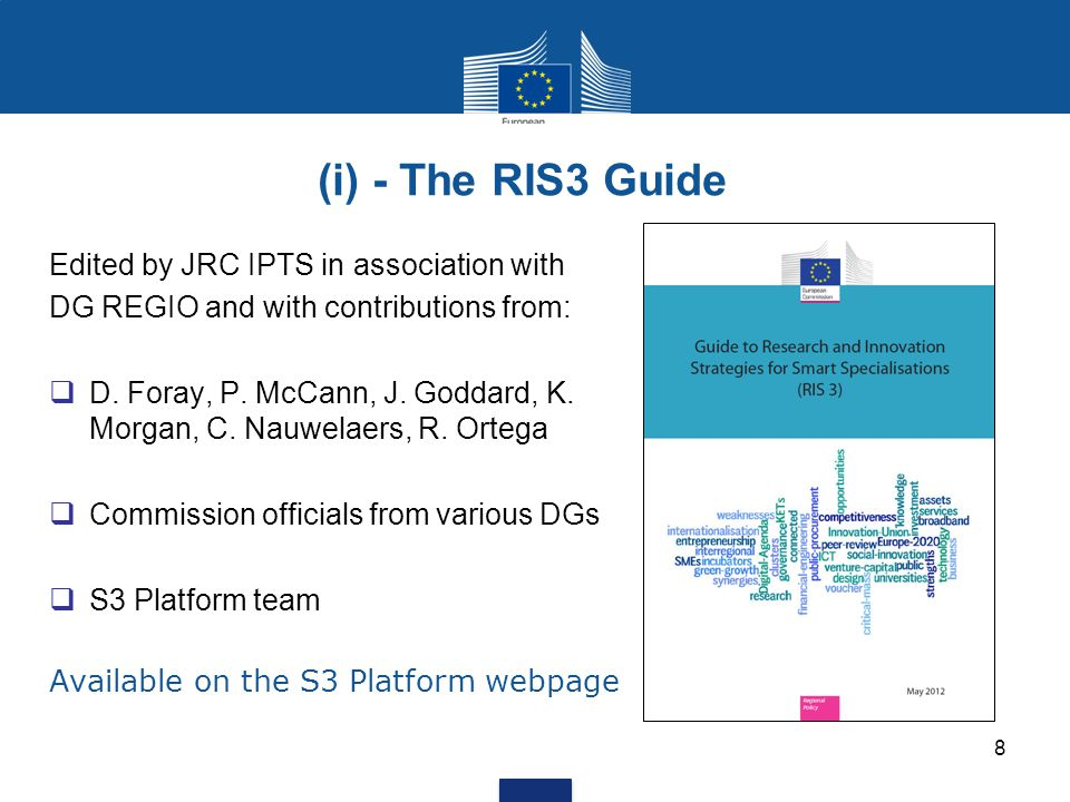 9 (i) – RIS3 guide - Key steps for developing a RIS3 Step 1 – Analysis of regional context/potential Step 2 – Governance Step 3 – Vision for the future Step 4 – Selection of priorities Step 5 – Policy mix Step 6 – Monitoring and evaluation RIS3 AnalysisProcessVisionPrioritiesPolicy mixMonitoring