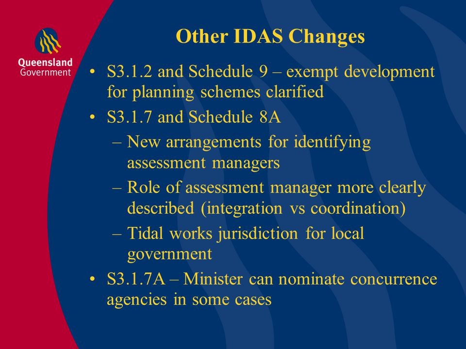 S3.1.8 – clarification of concurrence agency roles: –Jurisdiction for aspect triggering referral –Same natural person counts as one agency S3.1.11 – Native Title Act (Comm) – IDAS stops in some cases.