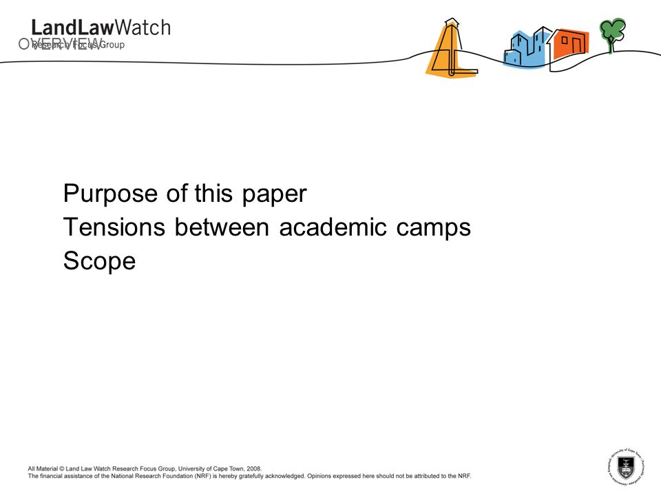 OVERVIEW Purpose of this paper Tensions between academic camps Scope