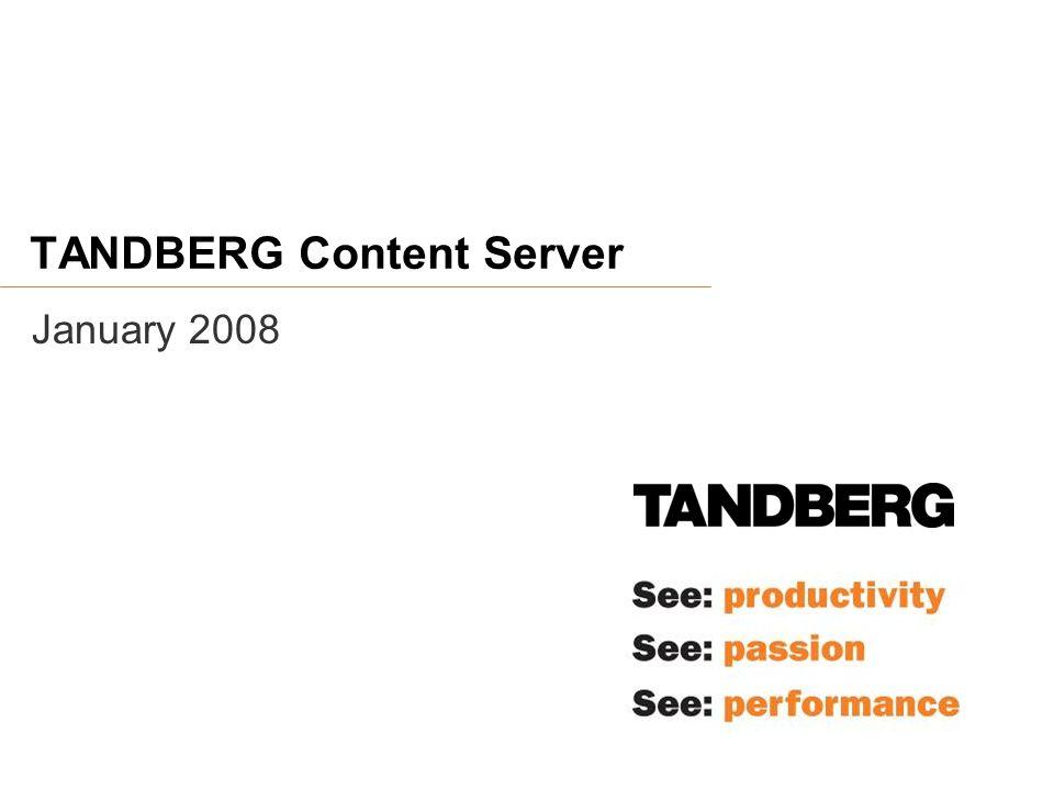TANDBERG Content Server January 2008