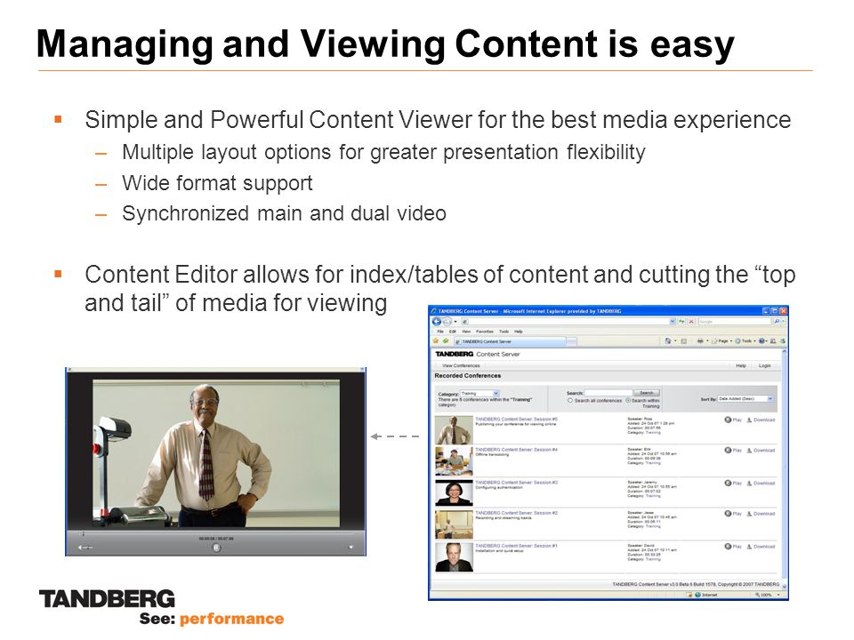 Managing and Viewing Content is easy  Simple and Powerful Content Viewer for the best media experience –Multiple layout options for greater presentat