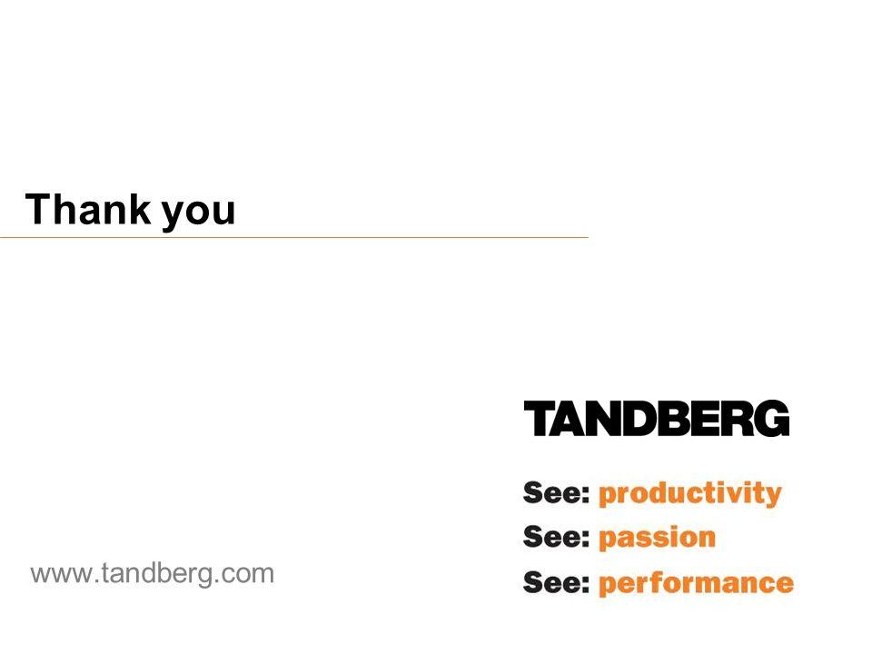 Thank you www.tandberg.com