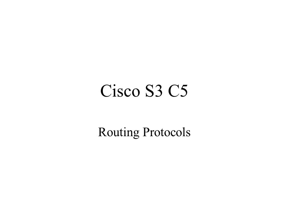 Cisco S3 C5 Routing Protocols