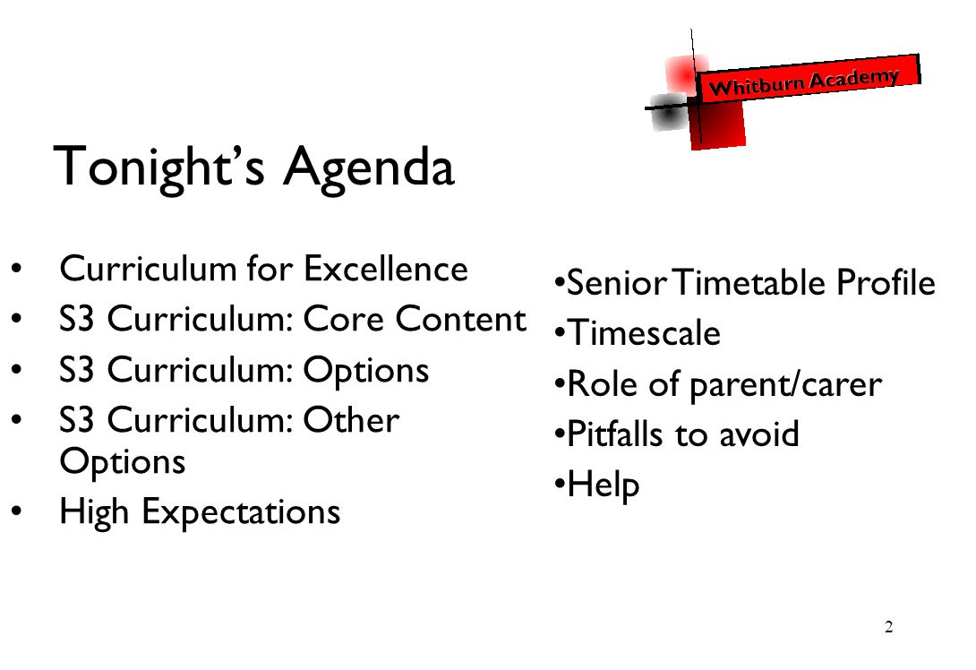 2 Tonight's Agenda Curriculum for Excellence S3 Curriculum: Core Content S3 Curriculum: Options S3 Curriculum: Other Options High Expectations Senior