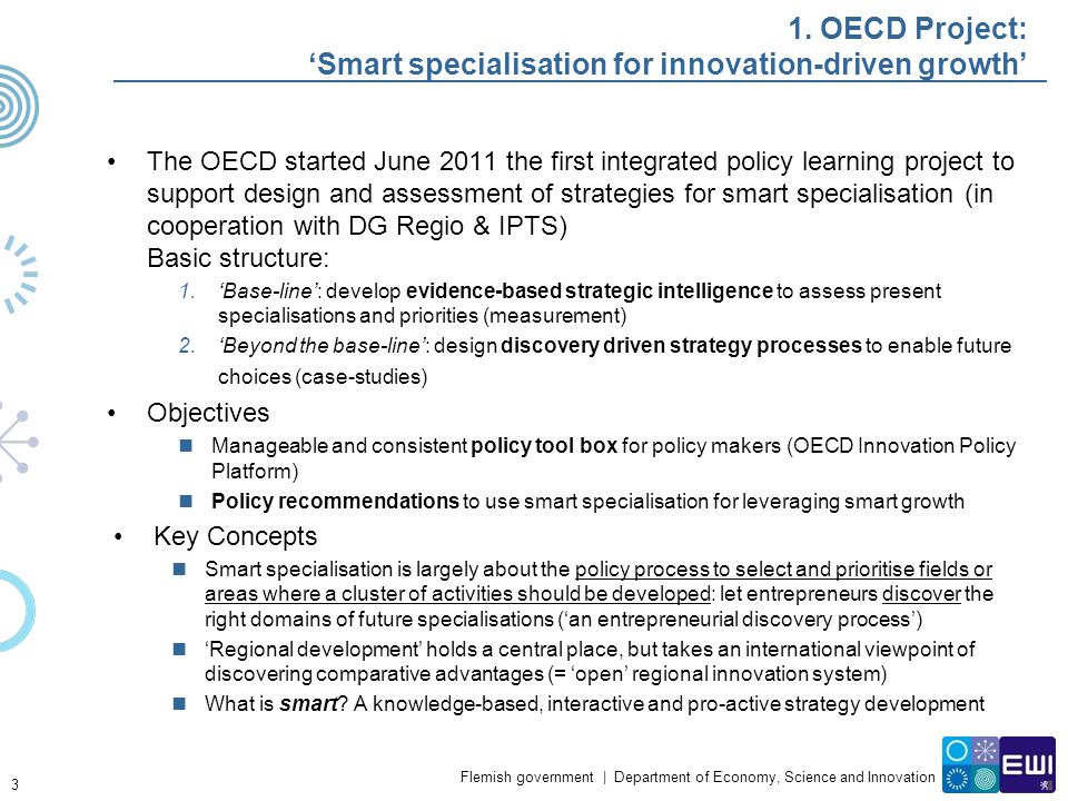Flemish government | Department of Economy, Science and Innovation 1. OECD Project: 'Smart specialisation for innovation-driven growth' The OECD start