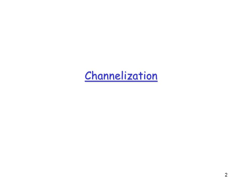 3 Why Channelization.