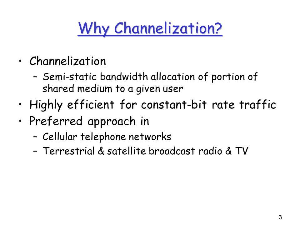 4 Why not Channelization.