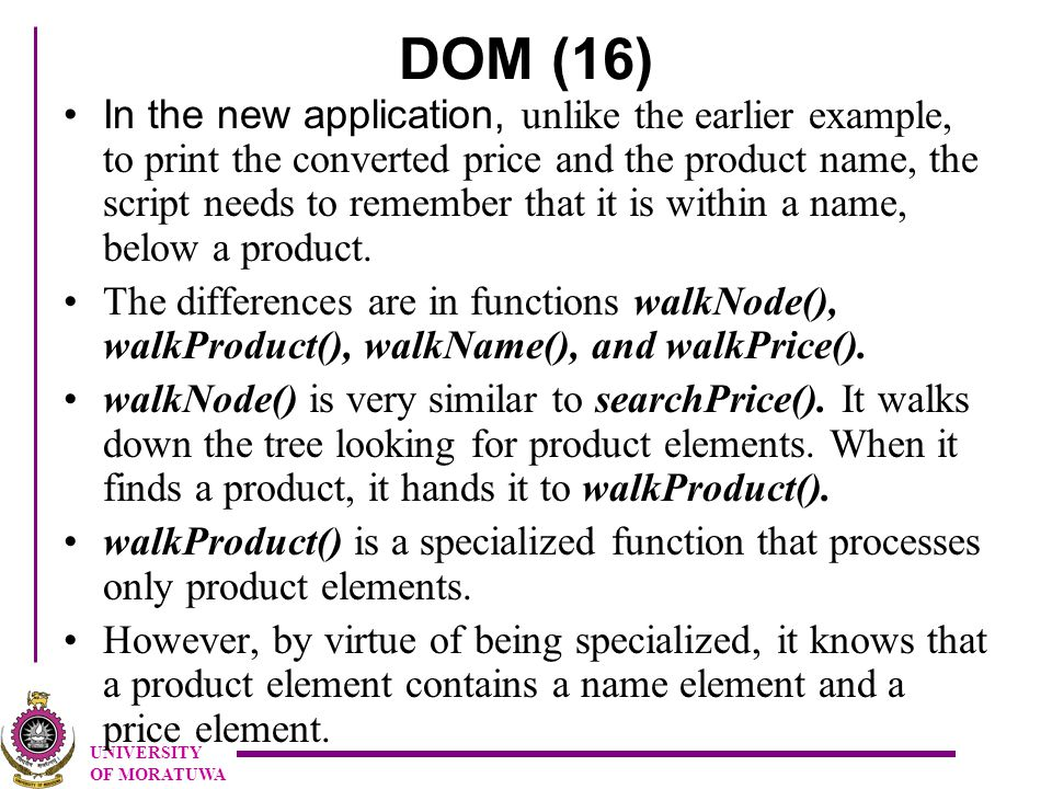 UNIVERSITY OF MORATUWA DOM (16) In the new application, unlike the earlier example, to print the converted price and the product name, the script needs to remember that it is within a name, below a product.