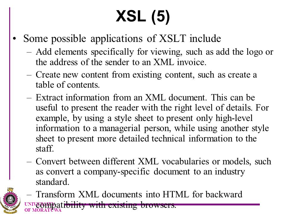 UNIVERSITY OF MORATUWA SAX (5) With an XML parser, events are not related to user actions, but to elements in the XML document being read.